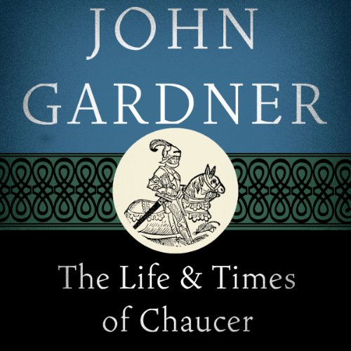 The Life and Times of Chaucer audiobook cover art