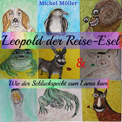 Leopold der Reise-Esel / Wie der Schluckspecht zum Lama kam Titelbild