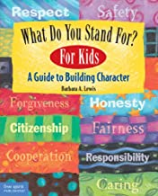 What Do You Stand For? For Kids: A Guide to Building Character PDF