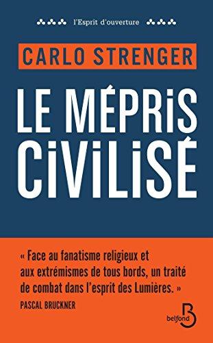 Le mépris civilisé (ESPRIT OUVERT)