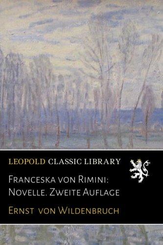 Franceska von Rimini: Novelle. Zweite Auflage