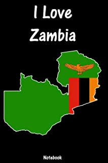 I Love Zambia: Notebook | college book | diary | journal | booklet | memo | composition book | 110 sheets - ruled paper 6x9 inch (German Edition)