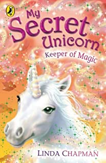 My Secret Unicorn: Keeper of Magic by Linda Chapman (2007-08-02)
