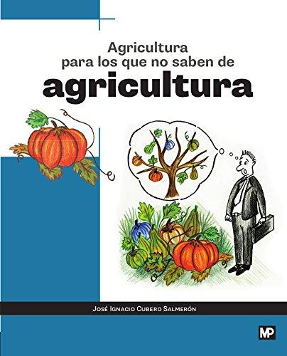 AGRICULTURA PARA LOS QUE NO SABEN DE AGRICULTURA