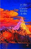 La formation de la Terre du Milieu - Christian Bourgois Editeur - 03/05/2007