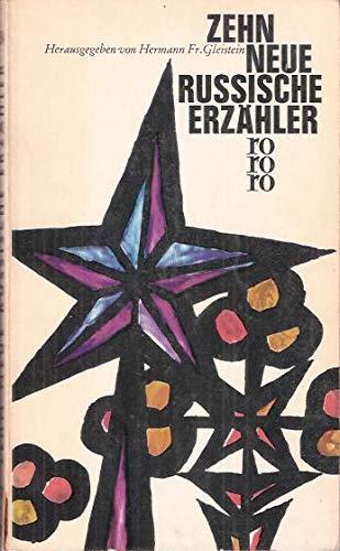 Zehn neue russische Erzähler - rororo Taschenbuch ; Ausg. 584 - (Grin, Bianki; Kolzow; Olescha; Trojepolskij; Tschukowskij; Wolynskij; Antonow; Nagibin; Nikitin)