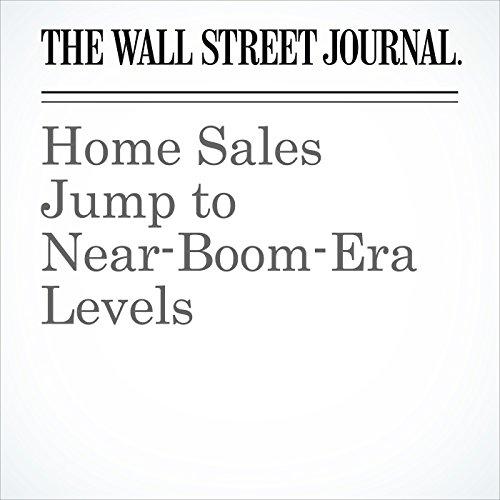 Home Sales Jump to Near-Boom-Era Levels copertina