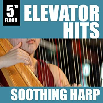 Elevator Hits, 5th Floor: Soothing Harp