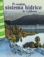 El complejo sistema hidrico de California / California's Complex Water System (Primary Source Readers)