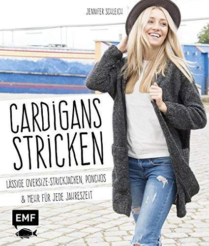 Cardigans stricken: Lässige Oversize-Strickjacken, Ponchos und mehr für jede Jahreszeit by Jennifer Schleich(10. März 2016)