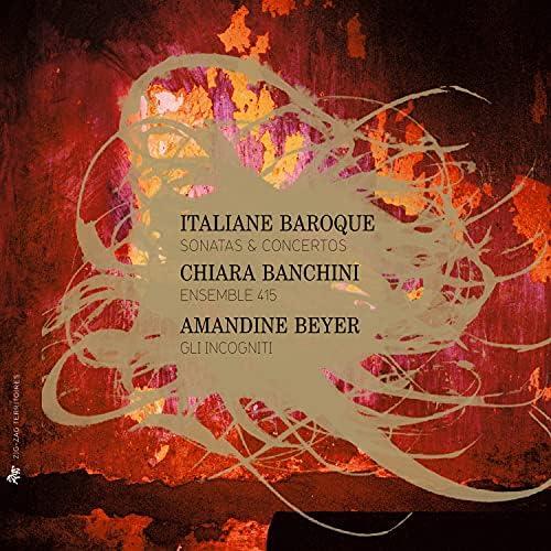 Chiara Banchini, Ensemble 415, Amandine Beyer & Gli Incogniti
