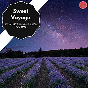 Sweet Voyage - Easy Listening Music For You Time
