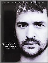 Gregoire Les Roses De Mon Silence P/V/G