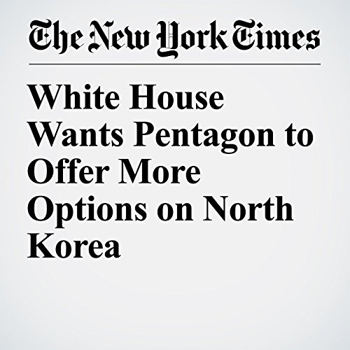 White House Wants Pentagon to Offer More Options on North Korea copertina