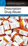 Prescription Drug Abuse: A Reference Handbook (Contemporary World Issues)