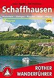 Schaffhausen: Hochrhein - Klettgau - Randen - Reiat - Hegau. 60 Touren. Mit GPS-Tracks. (Rother Wanderführer)