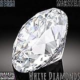 WHITE DIAMONDS [Explicit]