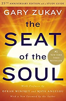 The Seat of the Soul: 25th Anniversary Edition with a Study Guide by [Gary Zukav]