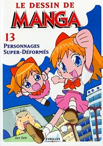 Personnages Super-Déformés: Le dessin de Manga 13