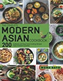 The Complete Modern Asian Cookbook: 200 Authentic and Easy Home Cooking Recipes From 15 Asian Countries