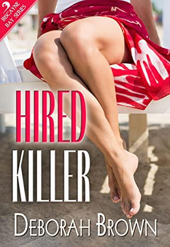Hired Killer (Biscayne Bay Mystery Series Book 1) by [Deborah Brown]