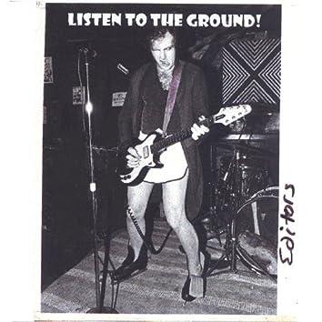 Listen to the Ground !