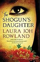 The Shogun's Daughter: A Novel of Feudal Japan (Sano Ichiro)