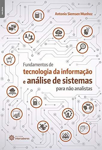 Fundamentos de tecnologia da informação e análise de sistemas para não analistas
