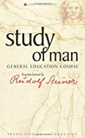 Study Of Man: General Education Course / Fourteen Lectures Given in stuttgart Between 21 August and 5 September 1919