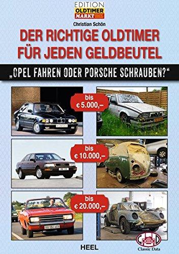 """Der richtige Oldtimer für jeden Geldbeutel: """"Porsche schrauben oder Opel fahren?"""""""