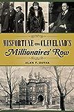 Misfortune on Cleveland's Millionaires' Row (True Crime)