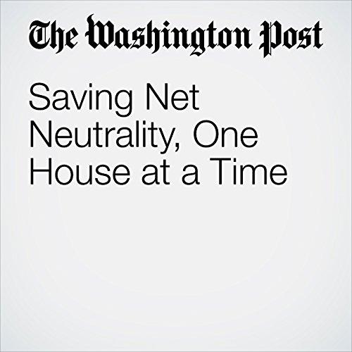 Saving Net Neutrality, One House at a Time copertina
