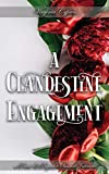 A Clandestine Engagement: A Pride and Prejudice Sensual Intimate