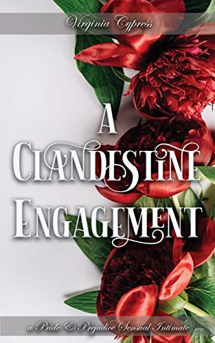 A Clandestine Engagement: A Pride and Prejudice Sensual Intimate (English Edition)