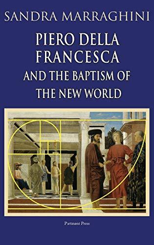 Piero della Francesca and the Baptism of the New World