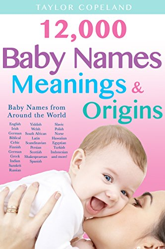 Baby Names: 12,000+ Baby Name Meanings & Origins (English Edition)