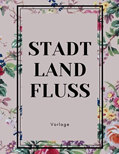 STADT LAND FLUSS VORLAGE: Stadt Land Fluss für Kinder und Erwachsene.