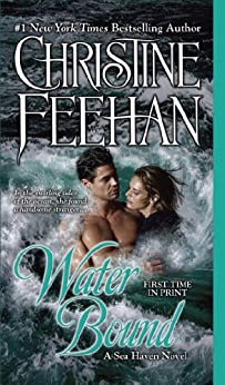 Water Bound (Sea Haven-Sisters of the Heart Book 1) by [Christine Feehan]