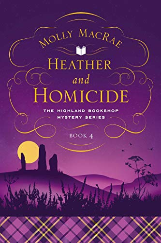 Heather and Homicide: The Highland Bookshop Mystery Series: Book 4 by [Molly MacRae]