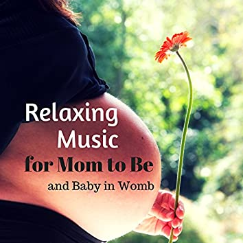 Relaxing Music for Mom to Be – Prenatal Relaxing Nature Sounds, Soothing Piano for Pregnant and Baby in Womb, Better Sleep and Meditation