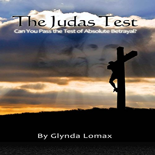 The Judas Test: Can You Pass the Test of Absolute Betrayal? audiobook cover art