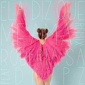 Ela Diz Que Me Ama (Dkvpz Remix)