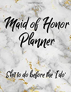 Maid of Honor Planner: Wedding To-Do List and Task Tracker- Gifts for Maid of Honor Organizer Planner. Bridal Party Notebook with Helpful Planning guides!