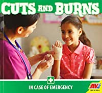 Cuts and Burns (In Case of Emergency)