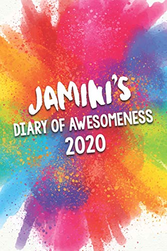 Jamini's Diary of Awesomeness 2020: Unique Personalised Full Year Dated Diary Gift For A Girl Called Jamini - 185 Pages - 2 Days Per Page - Perfect ... Journal For Home, School College Or Work.