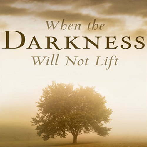 When the Darkness Will Not Lift audiobook cover art