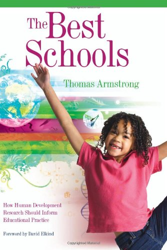 Compare Textbook Prices for The Best Schools: How Human Development Research Should Inform Educational Practice 58235th Edition ISBN 9781416604570 by Armstrong, Thomas