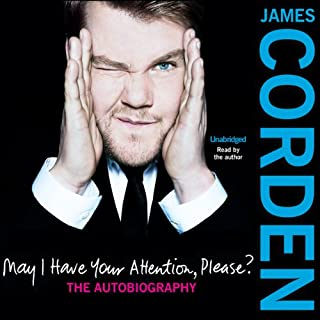 May I Have Your Attention Please?                   By:                                                                                                                                 James Corden                               Narrated by:                                                                                                                                 James Corden                      Length: 10 hrs and 8 mins     138 ratings     Overall 4.6