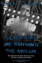 Alan Cooper: The Inmates Are Running the Asylum: Why High Tech Products Drive Us Crazy and How to Restore the Sanity (7th Printing, With a New Foreword from Alan Cooper) (Signed Copy)