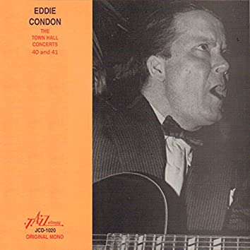 Eddie Condon - The Town Hall Concerts Forty and Forty-One